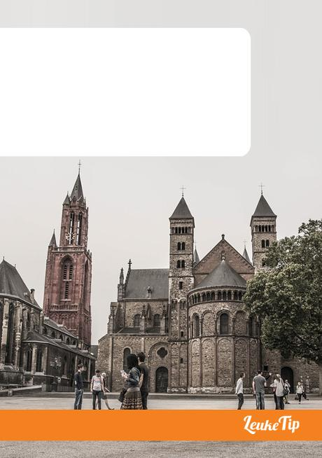 Maastricht 15 tips sightseeing culture historical